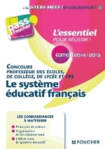 PASS'FOUCHER - LE SYSTEME EDUCATIF FRANCAIS EDITION 20142015
